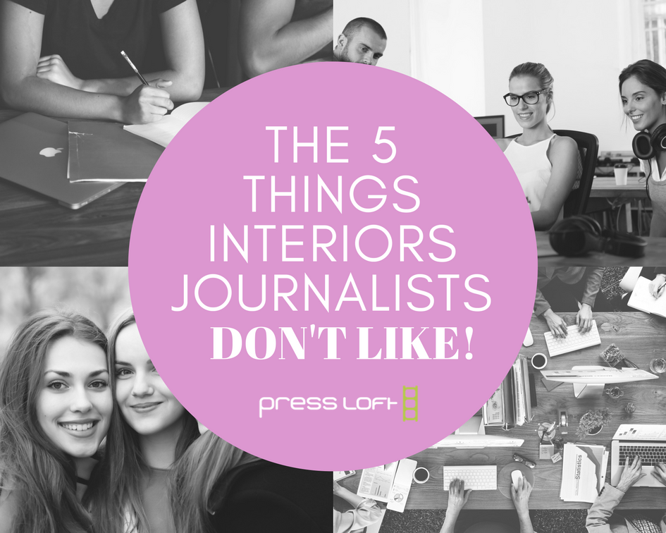The 5 Things Interiors Journalists Don't Like!