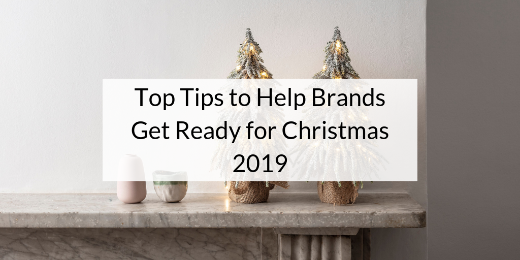 Christmas Help 2019 Top Tips to Help Brands Get Ready for Christmas 2019 | Press Loft blog